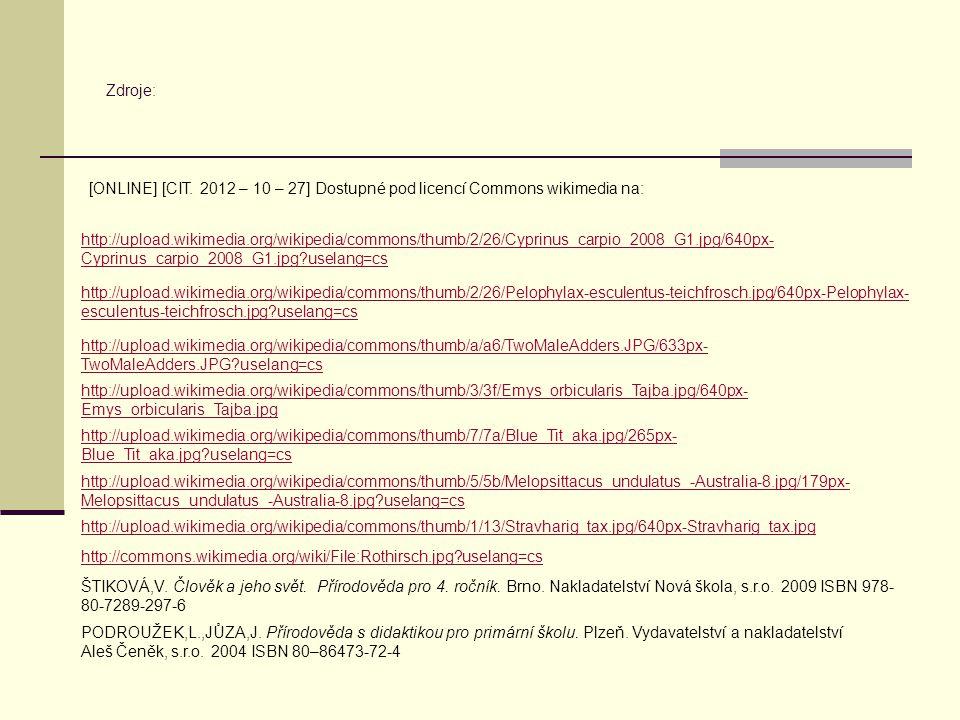 Zdroje: [ONLINE] [CIT. 2012 – 10 – 27] Dostupné pod licencí Commons wikimedia na: